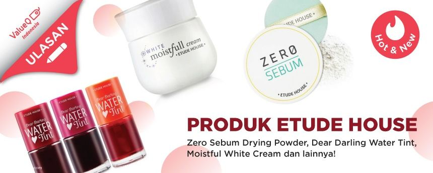 Rekomendasi Produk Etude House Indonesia: Zero Sebum Drying Powder, Dear Darling Water Tint, Moistful White Cream dan lainnya!