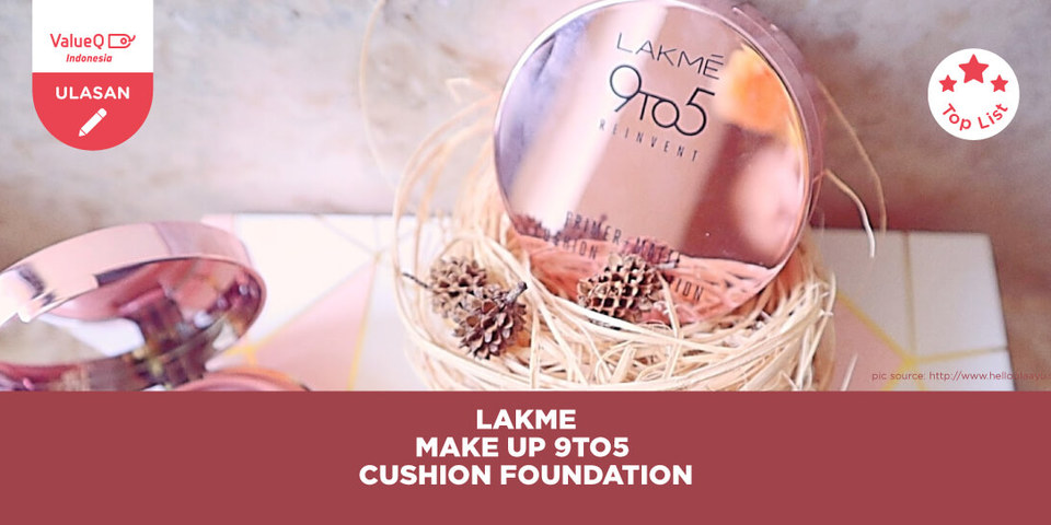 REVIEW PRODUK LAKME MAKE UP 9TO5 CUSHION FOUNDATION