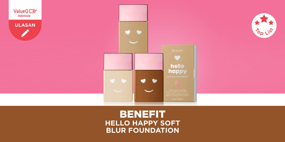 Benefit Hello Happy Soft Blur Foundation Sebagai Pilihan Foundation Anda